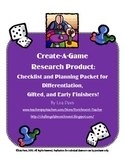 Create-A-Game! Planning Packet for Research Products for Advanced Students