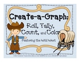 Create A Graph: Roll, Tally, Count, and Color - Wild West