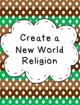 Create A New World Religion Project