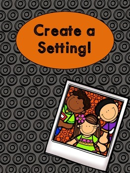 Create A Setting: Creating a Picture to Increase Writing Output