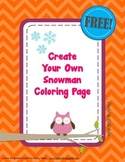 FREE Winter Fun! Create Your Own Snowman Coloring Page