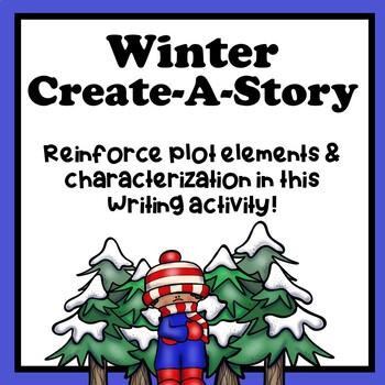 Create A Story | Story Plot and Characterization Writing Activity | WINTER