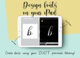 Create Fonts on your iPad with/without Procreate, Become a