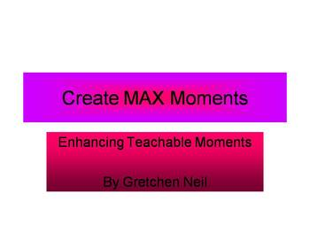Create Max Moments: Enhancing Teachable Moments