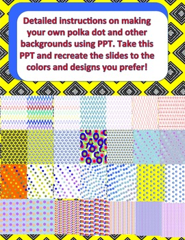 Create Polka Dot and other backgrounds EDITABLE PPT and 28 premade backgrounds