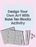 Create Your Own Art With Base Ten Blocks Activities - FRENCH