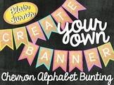 Create Your Own Banner - Chevron Alphabet Bunting