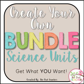 Create Your Own Bundle - Science Units Version