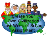 Social Studies- Create Your Own Civilization (NGSS) Last W