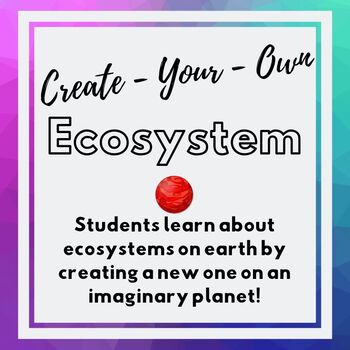Create Your Own Ecosystem - A Project-Based Learning Science Activity