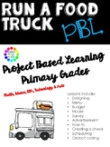 Create Your Own Food Truck - Primary Grades Project Based Learning PBL
