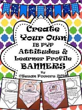 Create Your Own IB PYP Learner Profile and Attitudes Bunting