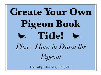 Create Your Own Pigeon Title Activity and How to Draw the Pigeon!