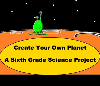 Create Your Own Planet - A Sixth Grade Project
