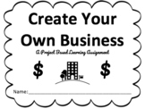 Create Your Own Small Business- Project Based Learning