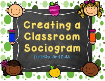 Create Your Own Sociogram - Easy to use Template + Guide and Directions