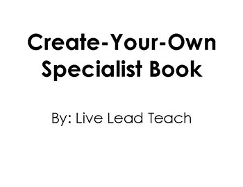 Create-Your-Own Specialist Book