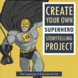 Storytelling Project: Create Your Own Supehero!
