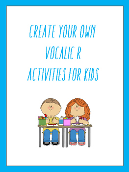 Create Your Own Vocalic R Activities Take-Home for Kids