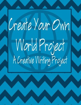 Create Your Own World- A Creative Writing Project