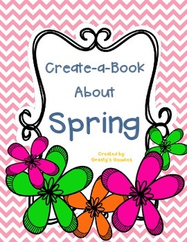 Create-a-Book About Spring (Holidays, Weather, Animals, Nature)