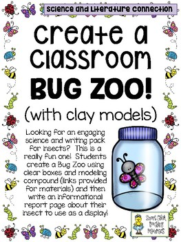 Create a Bug Zoo (with clay models)!  - Connecting Science and Literature