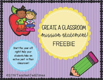 Create a Classroom Mission Statement! FREEBIE