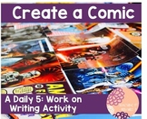 Create a Comic-A Daily 5 Work on Writing Activity