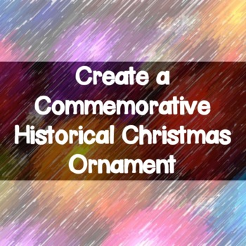 Create a Commemorative Christmas Ornament for a Historical Person or Event