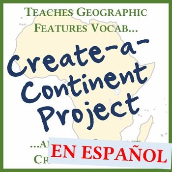 Create-a-Continent - Creative Geography Features Vocab Project - SPANISH