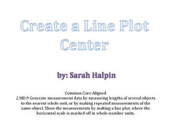 Create a Line Plot Center- Common Core Aligned