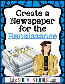 Create a Newspaper Project of the Renaissance