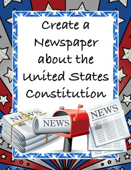 Create a Newspaper about the Constitution - A Writing Project