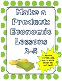 Create a Product {Economics Lessons 3-5}