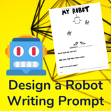 Create a Robot Writing, or Discussion Prompt