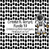 Create a Script: Apollo 13