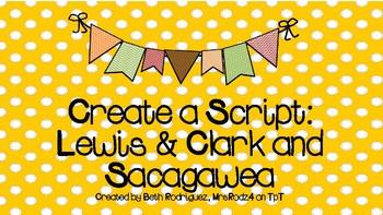 Create a Script: Lewis & Clark and Sacagawea