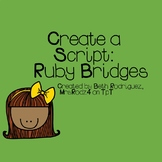 Create a Script:  Ruby Bridges