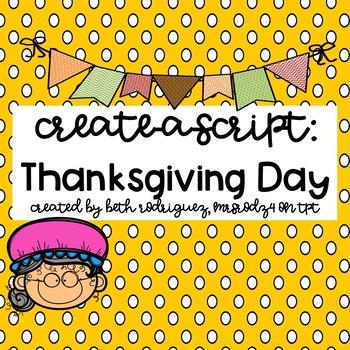 Create a Script:  Thanksgiving Day