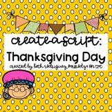 Create a Script:  Thanksgiving Day  #thankful4u