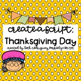 Create a Script:  Thanksgiving Day
