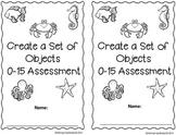 Create a Set of Objects 0-15 Kindergarten Assessment Freebie!