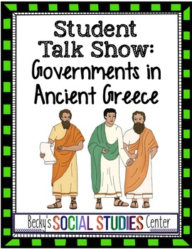 Create a Talk Show - Four Governments of Ancient Greece - A Fun Group Project