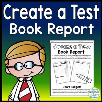 Create a Test Book Report: Students Love to Make their Own Test!