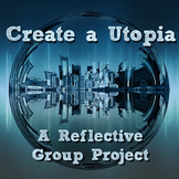 Create a Utopia: a Reflective Group Project