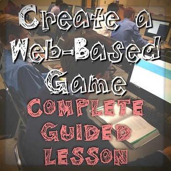 Create a Web-Based Game Complete Lesson and Walk-Through