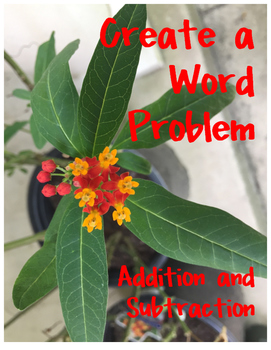 Create a Word Problem Using Addition or Subtraction
