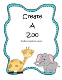 Create a Zoo!  An Economics Lesson!