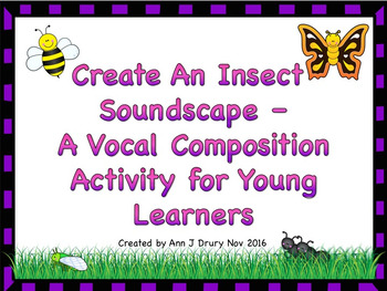 Create an Insect Soundscape - A Vocal Composition Activity