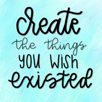 Create the Things You Wish Existed Poster